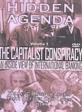 Hidden Agenda, Volume 1: The Capitalist Conspiracy