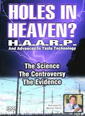 Holes in Heaven: HAARP and Advances in Tesla