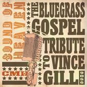 Sound of Heaven: The Bluegrass Tribute to Vince