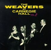 The Weavers at Carnegie Hall, Volume 2 (Live)