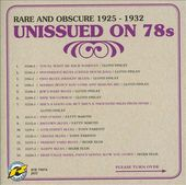 Unissued on 78s, Volume 4: Rare and Obscure