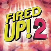 Fired Up!, Volume 2