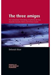 The Three Amigos: The Transnational Filmmaking of