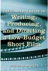 The Complete Guide to Writing, Producing, and
