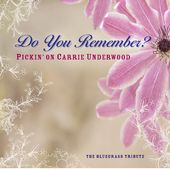 Do You Remember: Pickin on Carrie Underwood / A