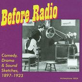 Before Radio: Comedy, Drama & Sound Sketches