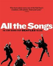 The Beatles - All the Songs: The Story Behind