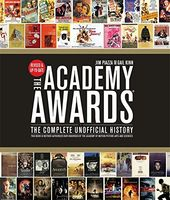 The Academy Awards: The Complete Unofficial