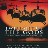 Twilight of Gods: Essential Wagner