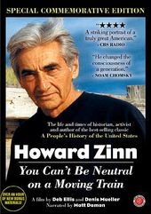 Howard Zinn: You Can't Be Neutral on a Moving