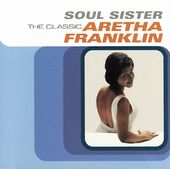 Soul Sister: The Classic Aretha Franklin