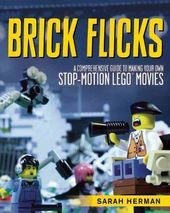 Brick Flicks: A Comprehensive Guide to Making