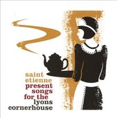 Saint Etienne Present Songs for the Lyons