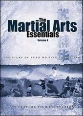 Martial Arts Essentials, Volume 4: Yuen Wo Ping