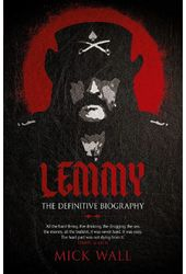 Lemmy: The Definitive Biography