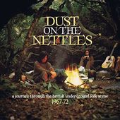Dust On The Nettles: A Journey Through The