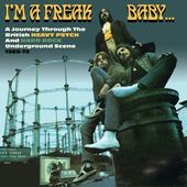 I'm a Freak Baby: A Journey Through British Heavy