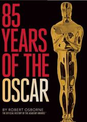 85 Years of the Oscar: The Official History of