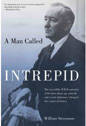 A Man Called Intrepid: The Incredible WWII