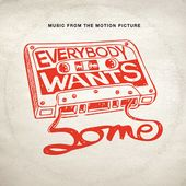 Everybody Wants Some!! (Music From The Motion