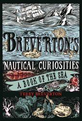 Breverton's Nautical Curiosities: A Book of the