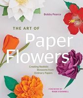The Art of Paper Flowers: Creating Realistic