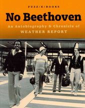 Weather Report - No Beethoven: An Autobiography &