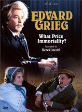 Edvard Grieg - What Price Immortality?
