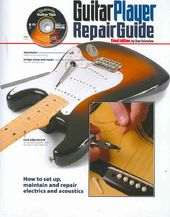 Guitars - Guitar Player Repair Guide: How to Set