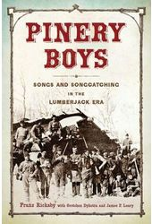 Pinery Boys: Songs and Songcatching in the