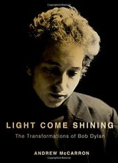 Bob Dylan - Light Come Shining: The