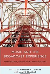 Music and the Broadcast Experience: Performance,