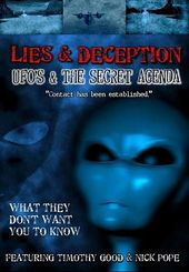 Lies & Deception - UFOs & The Secret Agenda
