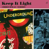 Keep It Light: A Panorama of British Jazz - The