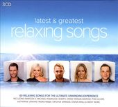 Latest & Greatest Relaxing Songs (3-CD)