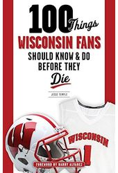 Football - 100 Things Wisconsin Fans Should Know