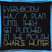 Everybody Has a Plan Until They Get Punched in