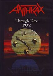 Anthrax - Anthrax Through Time P.O.V.