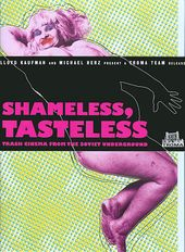 Shameless, Tasteless: Trash Cinema from the