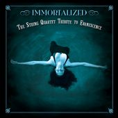 Immortalized: The String Quartet Tribute To