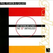 "Ain't Nothing But a Party: The 12"" Anthology"