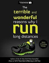 The Terrible and Wonderful Reasons Why I Run Long