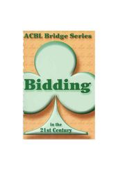 Card Games/Bridge: Bidding in the 21st Century