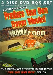 Lloyd Kaufman's Produce Your Own Damn Movie!