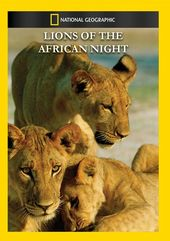 National Geographic - Lions of the African Night