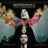 Morgiana / The Cremator