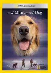 National Geographic - And Man Created Dog