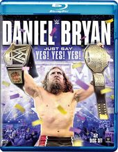 Wrestling - WWE: Daniel Bryan: Just Say Yes Yes