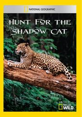 National Geographic - Hunt For The Shadow Cat