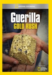 National Geographic - Guerilla Gold Rush